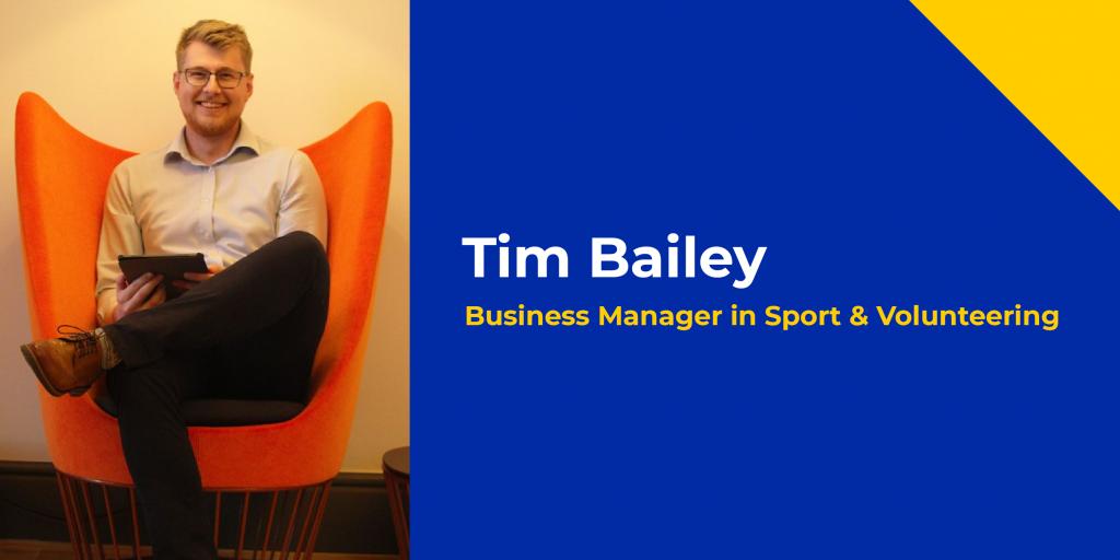 Tim Bailey - Business Manager in Sport & Volunteering Groop